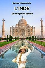 L'INDE et mon jardin persan (French Edition) Kindle Edition