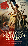 The Long Nineteenth Century: A History of Europe from 1789 to 1918 (English Edition)