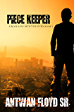 Piece Keeper (A Black Love Detective Story Book 1)