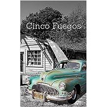 Cinco Fuegos (Spanish Edition) Mar 4, 2014