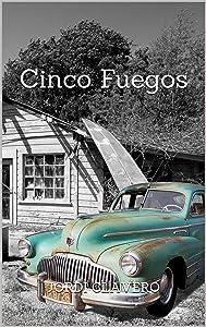 Cinco Fuegos (Spanish Edition)