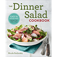 The Dinner Salad Cookbook: Easy & Satisfying Recipes That Make a Meal (English Edition)