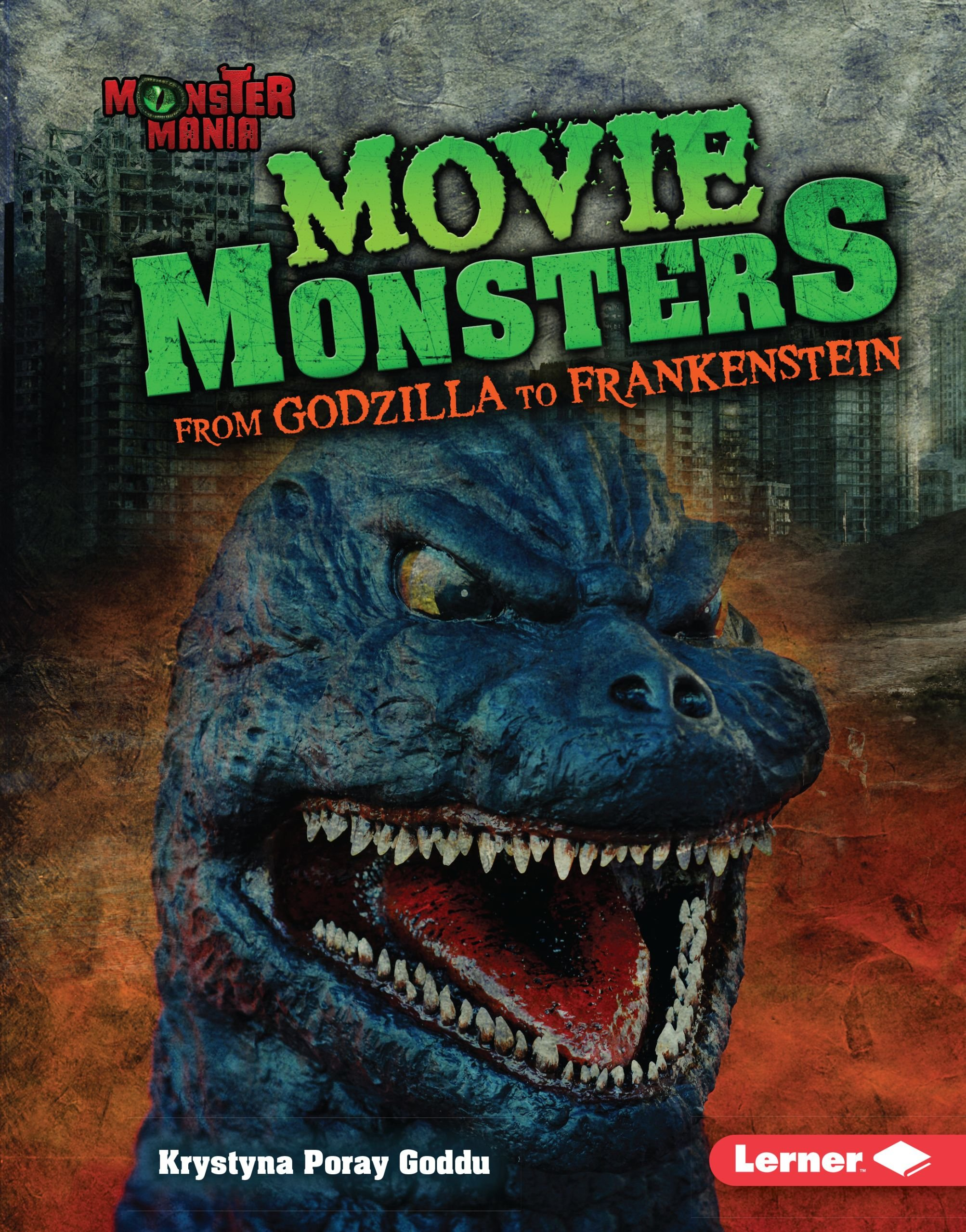 Movie Monsters From Godzilla To Frankenstein Monster Mania Goddu Krystyna Poray 9781512425918 Amazon Com Books