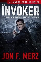 The Invoker: A Lawson Vampire Novel #2: A Supernatural Espionage Urban Fantasy Series Kindle Edition