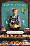 The Bake Shop (An Amish Marketplace Novel Book 1)