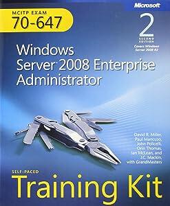 MCITP Self-Paced Training Kit (Exam 70-647): Windows Server 2008 Enterprise Administrator (Microsoft Press Training Kit)