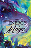 The Energy of Magic (The Energy Series Book 8)