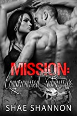 Mission: Compromised Submissive (Breaking Protocol Book 3) Kindle Edition