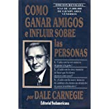 Como Ganar Amigos E Influir Sobre Las Personas/ How to Win Friends and Influence People (Autoayuda / Self-Help) (Spanish Edit