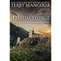 Thaumaturge: Book Eleven of the Spellmonger Series (English Edition)