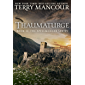 Thaumaturge: Book Eleven of the Spellmonger Series (English Edition)