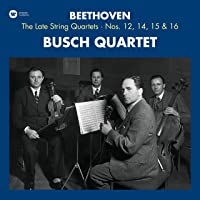 Beethoven: Late String Quartets 12, 14, 15 & 16