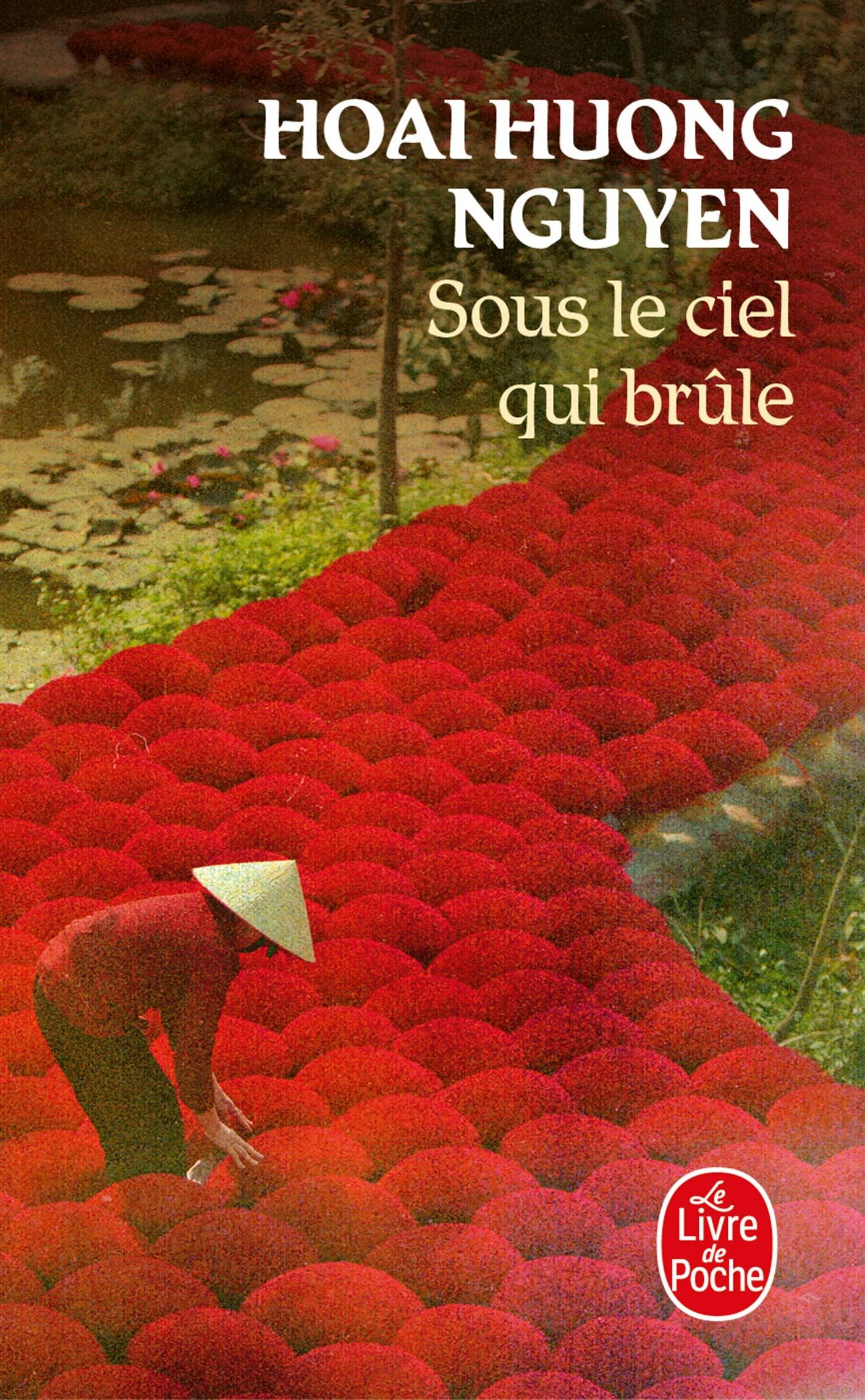 Amazon Fr Sous Le Ciel Qui Brule Nguyen Hoai Huong Livres