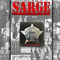 Sarge!: Cases of a Chicago Police Detective Sergeant in the 1960s, '70s, and '80s