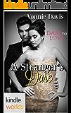 Dare To Love Series: A Stranger's Dare (Kindle Worlds Novella)