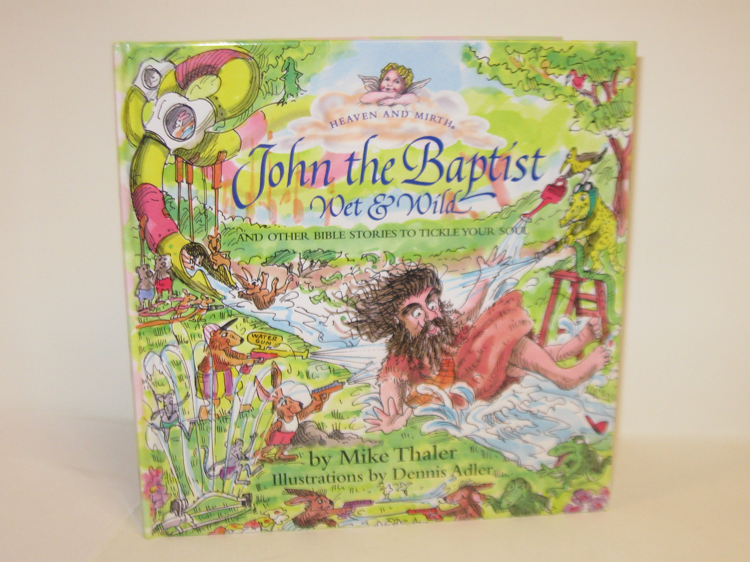 John the Baptist, Wet and Wild: And Other Bible Stories to Tickle