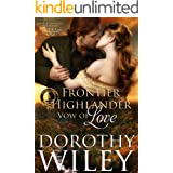 FRONTIER HIGHLANDER VOW OF LOVE: An American Historical Romance (American Wilderness Series Romance Book 4)