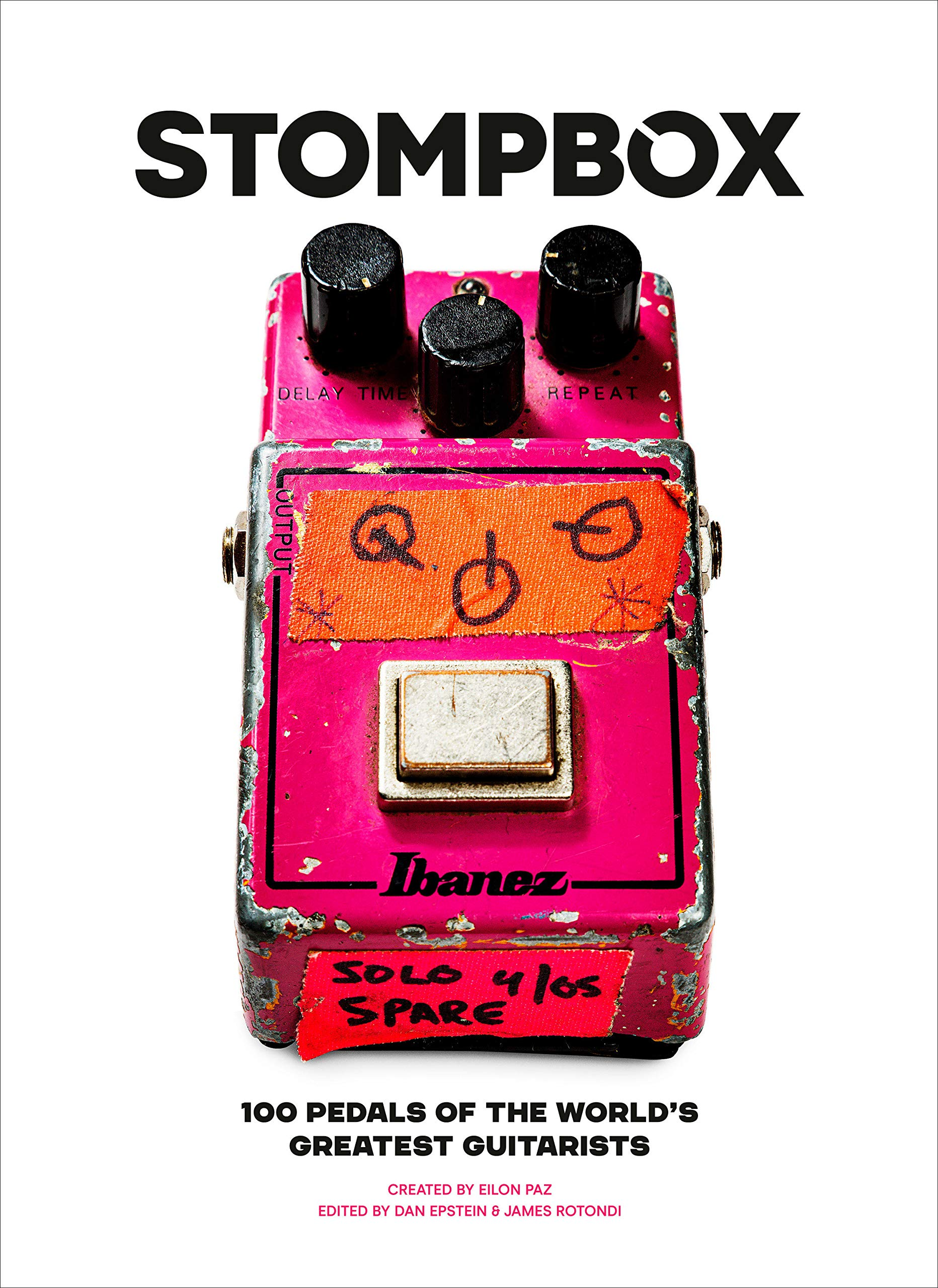 Best Guitar Pedals 2021 Stompbox: 100 Pedals of the World's Greatest Guitarists: Paz