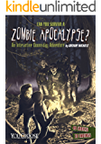 Can You Survive a Zombie Apocalypse? (You Choose: Doomsday)