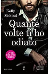 Quante volte ti ho odiato (Over the top Series Vol. 1) (Italian Edition)