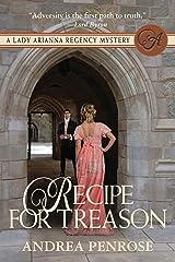 Recipe For Treason: A Lady Arianna Regency Mystery (A Lady Arianna Hadley Mystery Book 3)