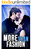 More Than Fashion: An Enemies To Lovers Romance (Chasing The Dream Book 3)
