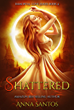 Shattered (Immortal Love Series Book 4)