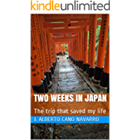 Two Weeks in Japan: The Trip That Saved my Life (English Edition)