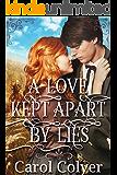A Love Kept Apart by Lies: A Historical Western Romance Book