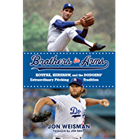Brothers in Arms: Koufax, Kershaw, and the Dodgers' Extraordinary Pitching Tradition (English Edition)