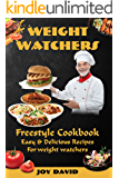 Weight Watchers: Freestyle Cookbook – Easy & Delicious Recipes For weight loss.