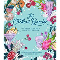 The Cocktail Garden: Botanical cocktails for every season