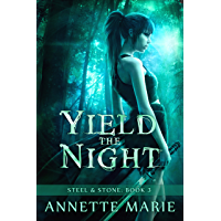 Yield the Night (Steel & Stone Book 3) (English Edition)
