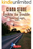 Lookin' for Trouble: a Cotton Creek feel-good, small town romance (Honky Tonk Angels Book 6)
