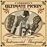Ultimate Pickin': The Best of Instrumental Bluegrass