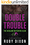 Double Trouble: A Bedlam Butchers MC Romance (The Motorcycle Clubs Book 8)