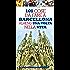 101 cose da fare a Barcellona almeno una volta nella vita (eNewton Manuali e Guide)