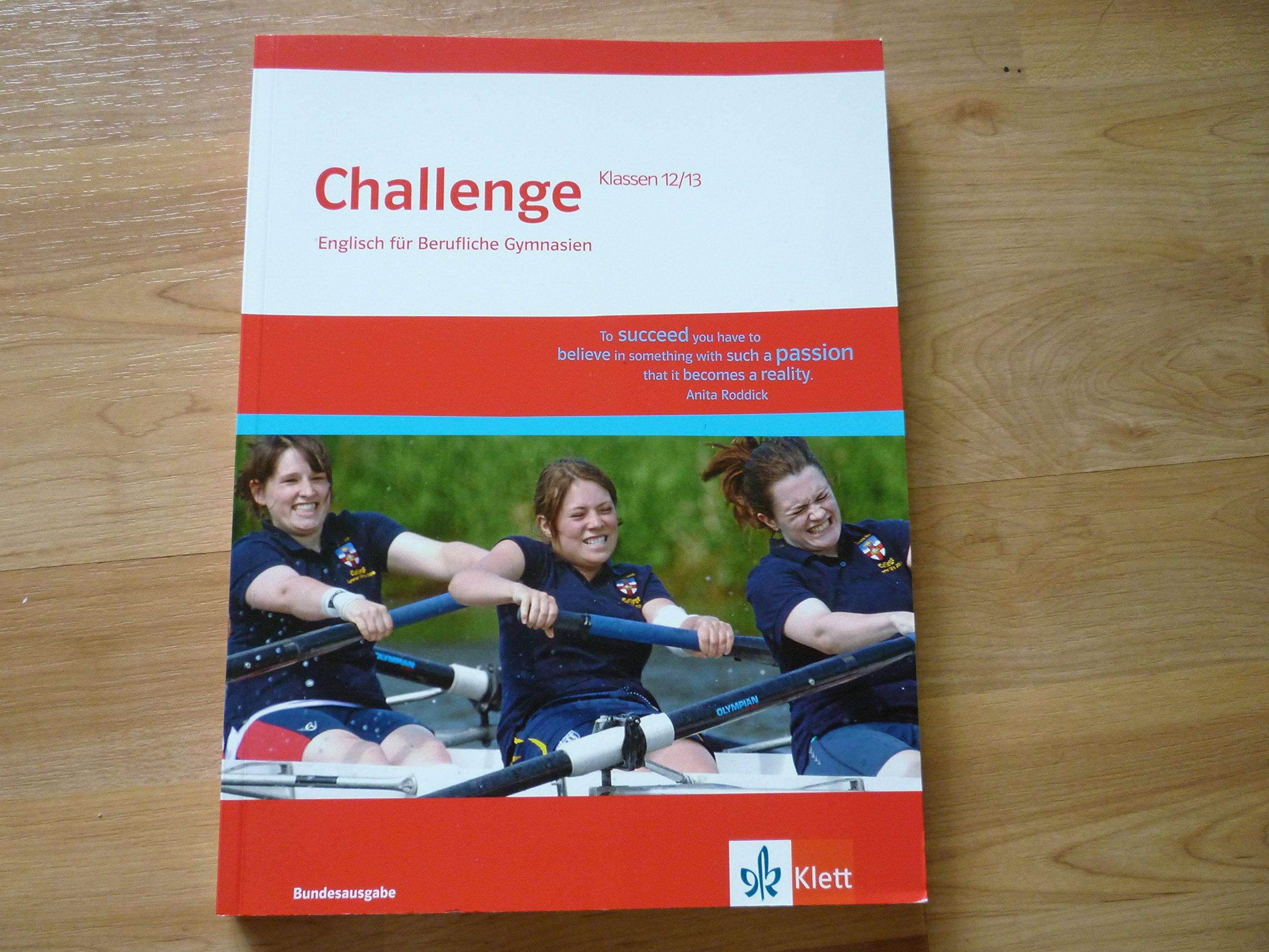 Challenge / Englisch für berufliche Gymnasien: Challenge / Schülerbuch Klasse 12/13. Bundesausgabe: Englisch für berufliche Gymnasien
