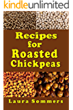 Recipes for Roasted Chickpeas