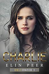 Charlie (Cultivated Book 1) Kindle Edition