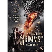 Das Vermächtnis der Grimms: Spieglein, Spieglein an der Wand (Band 2) (Das Vermächtnis der Grimms / Wer hat Angst vorm bösen Wolf?)