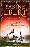 Schwert und Krone - Meister der Täuschung: Roman (Das Barbarossa-Epos, Band 1)