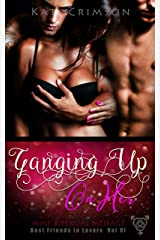 Ganging Up On Her: MMF Bisexual Menage (Best Friends to Lovers Book 6) Kindle Edition