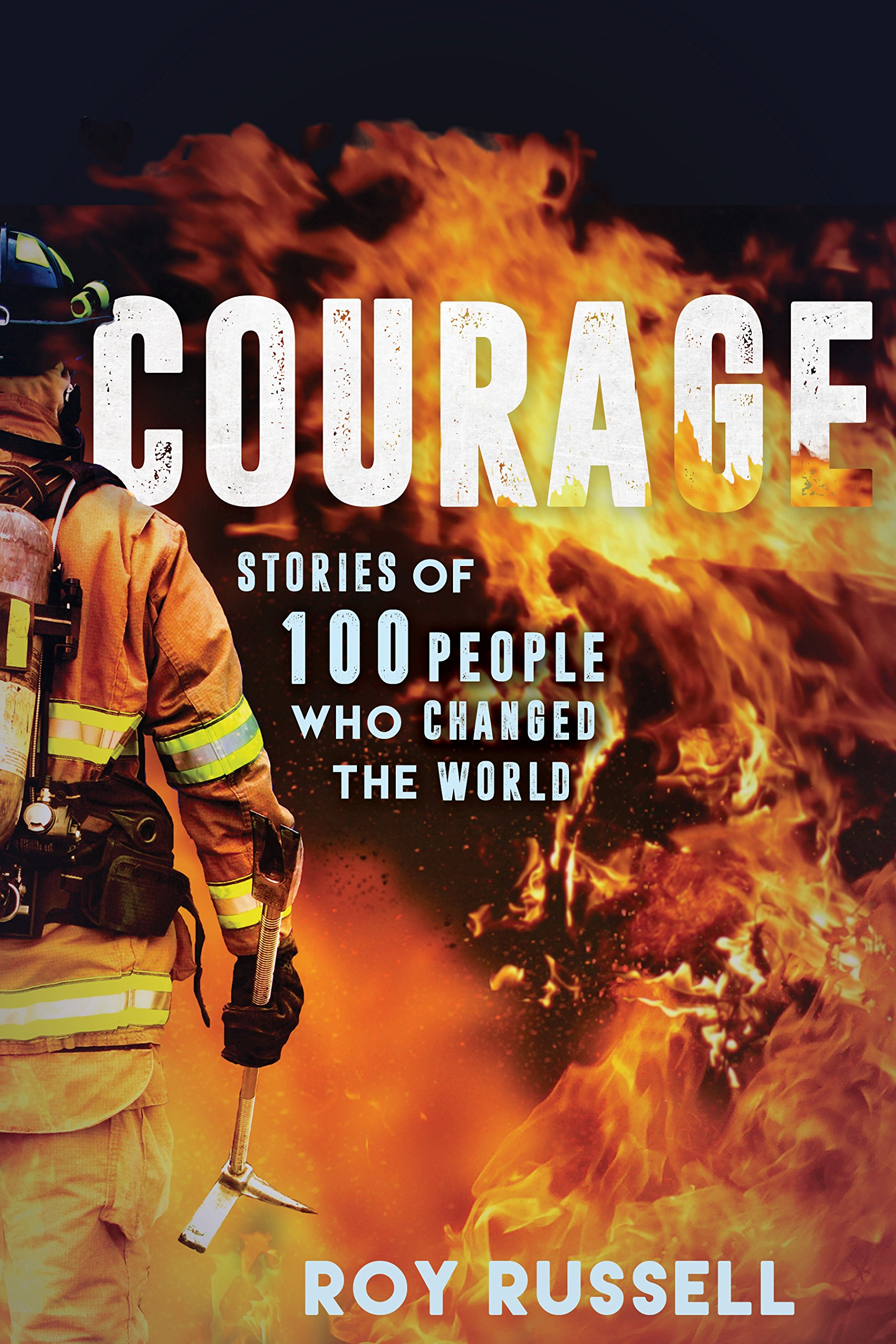 Courage: Stories of 100 People Who Changed the World pdf epub