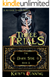 Three Trials (The Dark Side Book 2) (English Edition)
