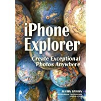 iPhone Explorer: Create Exceptional Photos Anywhere
