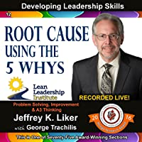 Root Cause - Using the 5 Whys: Developing Leadership Skills, Part 12