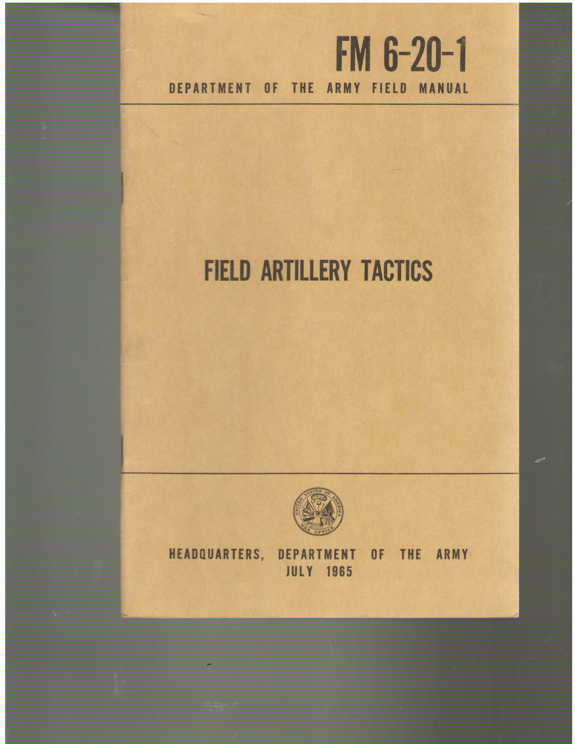 Dept. of the Army Field Manual FM 6-20-1: Field Artillery Tactics, with  Change 1: US Army: Amazon.com: Books