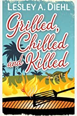 Grilled, Chilled and Killed: Book 2 in the Big Lake Murder Mysteries Kindle Edition