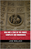 Ben-Hur: A Tale of the Christ, Complete and Unabridged